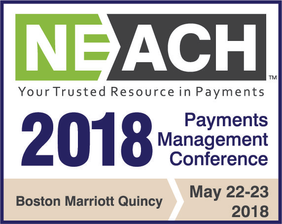 NEACH 2018 Payments Management Conference May 22-23, 2018