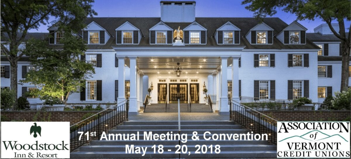Association of Vermont Credit Unions 71st Annual Meeting & Convention May 18-20, 2018