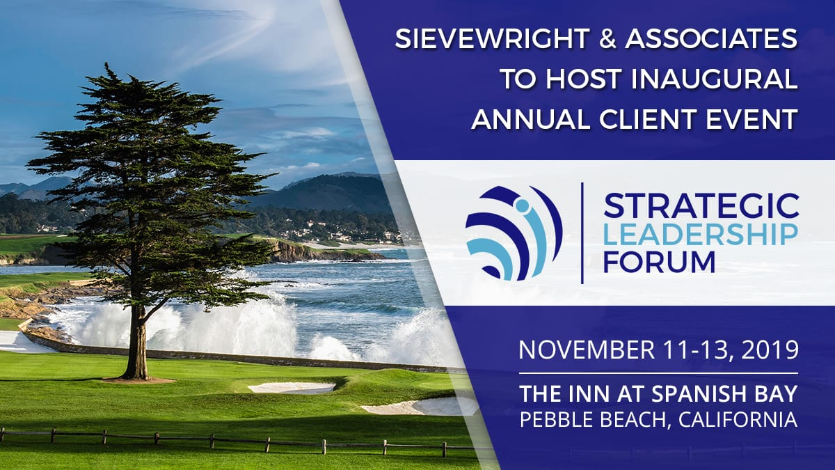 Sievewright & Associates to host inaugural Annual Client Event November 11-13, 2019 in Pebble Beach, CA