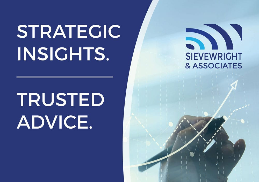 Strategic Insights. Trusted Advice. Sievewright & Associates.