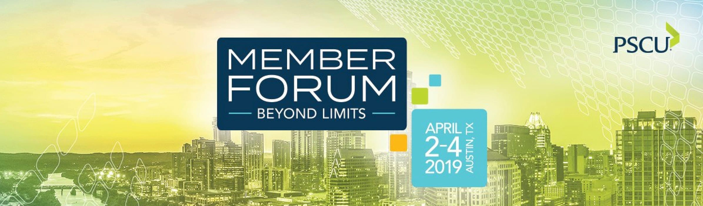 PSCU Member Forum Beyond Limits - April 2-4, 2019 in Austin, Texas